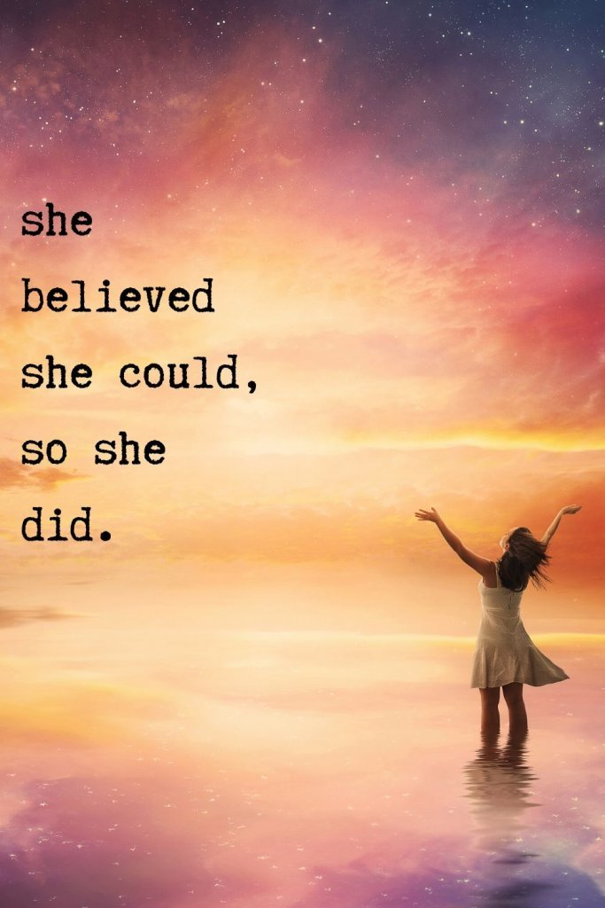 inspirational life quote saying she believed she could so she did