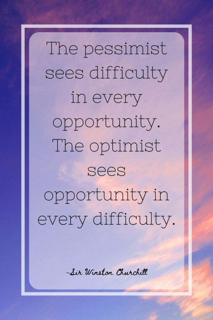 quote image saying the pessimist sees difficulty in every opportunity...
