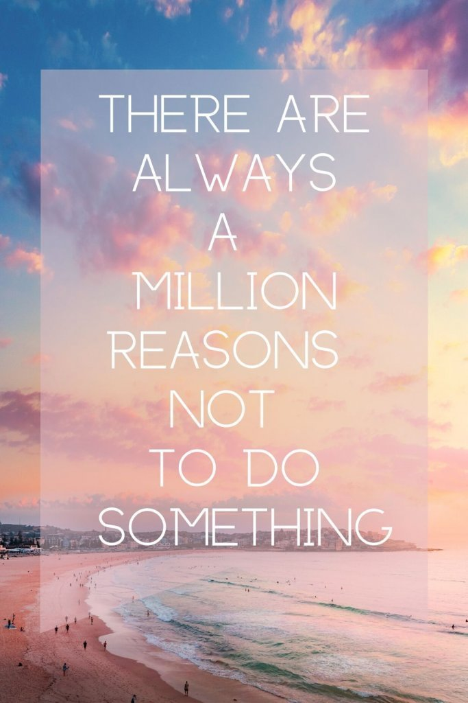 there are always a million reasons not to do something quote image